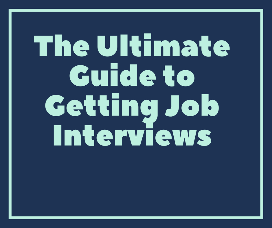 ultimate guide to getting job interviews